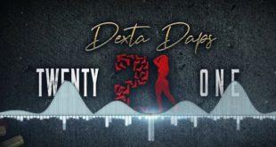 LISTEN: Dexta Daps - Twenty One